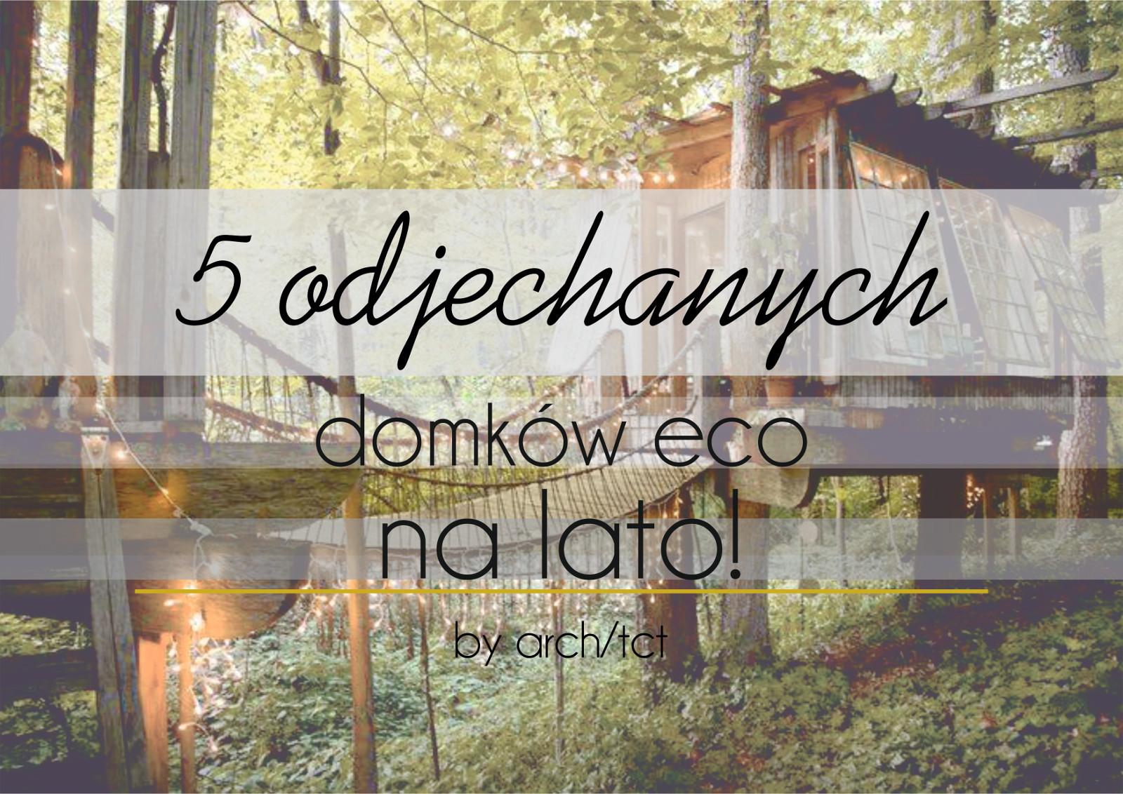 5 odjechanych domków